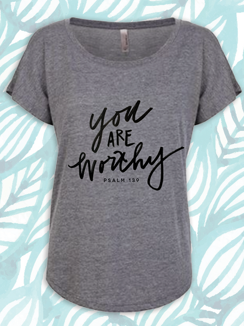 YOU ARE WORTHY FASHION TEE