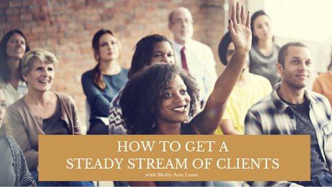09   How To Get A Steady Stream of New Clients