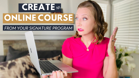 How To Create an ONLINE COURSE From Your Signature Offer (7 steps)
