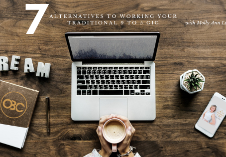 02 | 7 Alternatives to Your Traditional 9 to 5 Gig