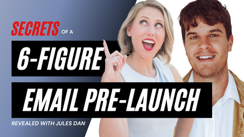 Secrets of a 6-Figure Email Pre-Launch with Jules Dan