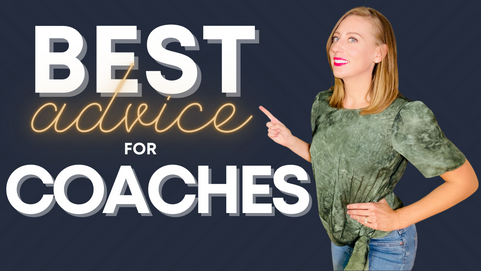 The Best Advice for Coaches Who Want More Clients