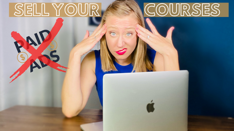 How to Sell Your Online Courses Without Paid Ads