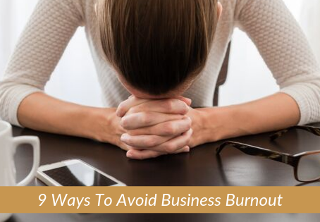 12   9 Ways To Avoid Business Burnout