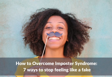 24   How To Overcome Imposter Syndrome: 7 Ways To Stop Feeling Like A Fake