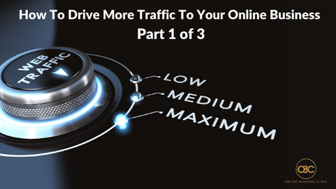 43. How To Drive More Traffic To Your Online Business Part 1 of 3