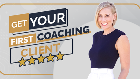 85 | How To Get your FIRST Coaching Client Without Stress or Struggle