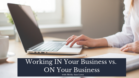 04 | Working In Your Business VS On Your Business