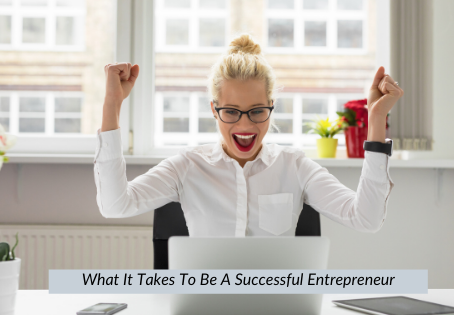 26   What It Takes To Be A Successful Entrepreneur