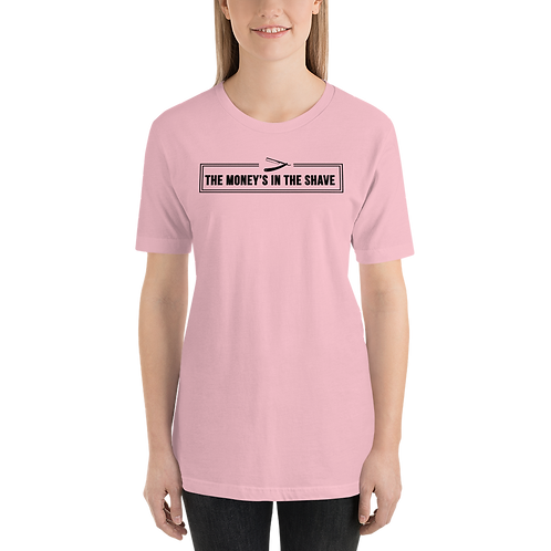 """Women's """"The Money's In The Shave"""" Shirt"""