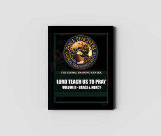 Lord Teach us to Pray II Grace and Mercy