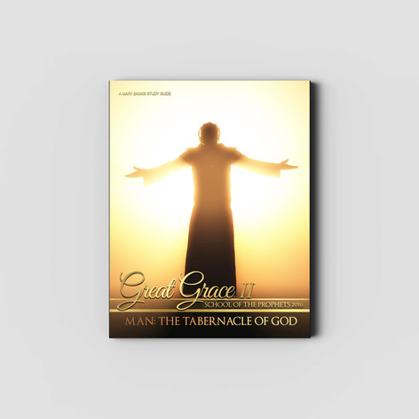 Great Grace II: Man, The Tabernacle of God - Study Guide