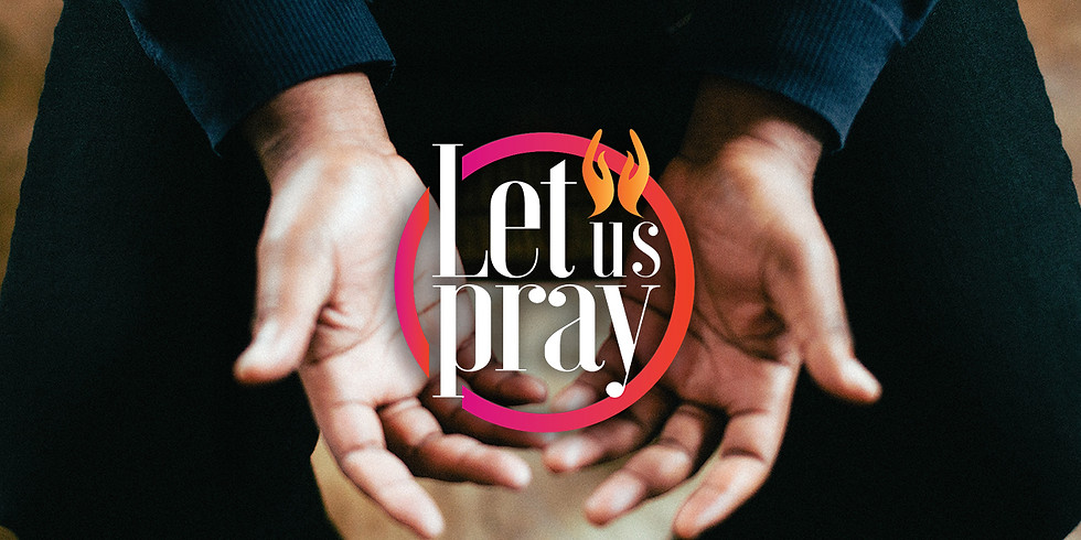 Let us Pray - 6pm