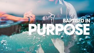 Baptised into Purpose