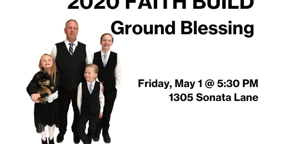 2020 Faith Build Ground Blessing