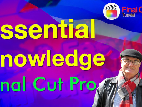 Essential Knowledge Final Cut Pro 10.5.2 - Beginners Tutorial