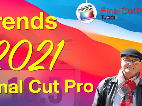 Final Cut Pro Trends for 2021