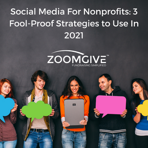Social Media For Nonprofits: 3 Foolproof Strategies to Use In 2021