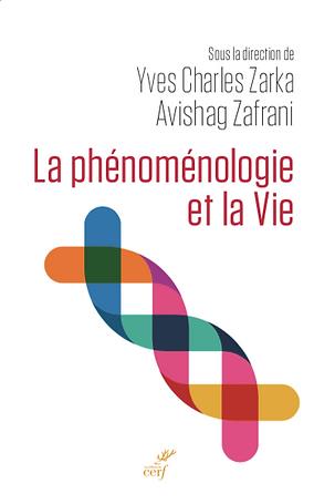 La phénoménologie et la Vie