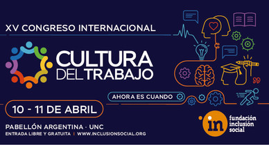 XV Congreso Cultura del Trabajo: ahora es cuando
