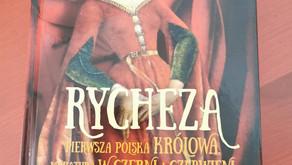 """O pierwszej polskiej królowej słów kilka, czyli """"Rycheza"""" Janiny Lesiak"""