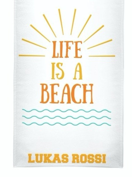 """Life Is A Beach"" ~ Towel"