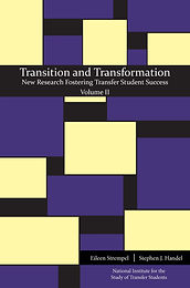 Transition and Transformation: New Research Fostering Transfer Student Success, Volume II (2018)