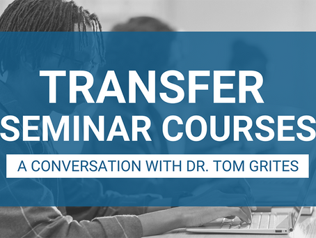 Transfer Seminar Courses: A Conversation with Dr. Tom Grites