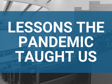 Lessons the Pandemic Taught Us