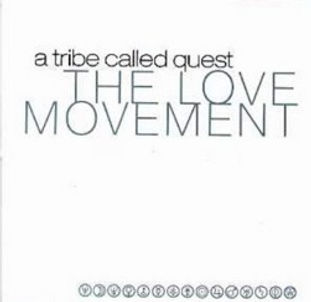 A+Tribe+Called+Quest+-+The+Love+Movement