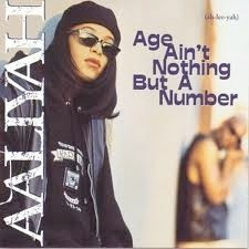 AALIYAH: Age ain't nothing but a number