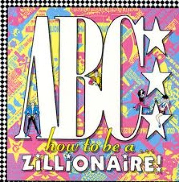 ABC: How to be a zillionaire!