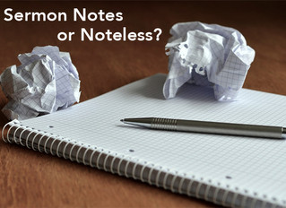 Sermon Notes or Noteless?