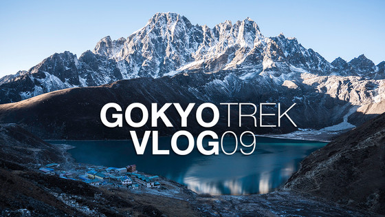 YOU MUST SEE GOKYO LAKE | Gokyo Trek | Vlog 09 | S2:E9
