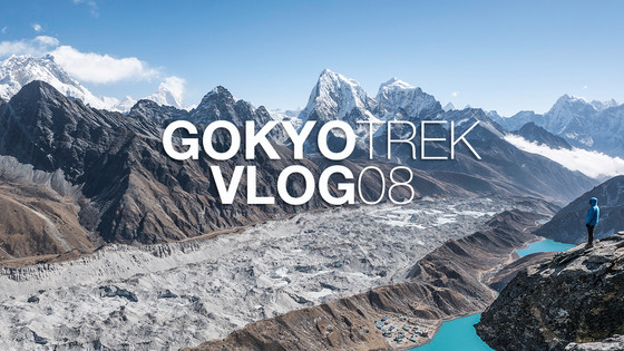GOKYO RI - What we saw from the top blew us away! | Gokyo Trek | Vlog 08 | S2:E8
