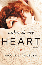Unbreak My Heart by Nicole Jacquelyn