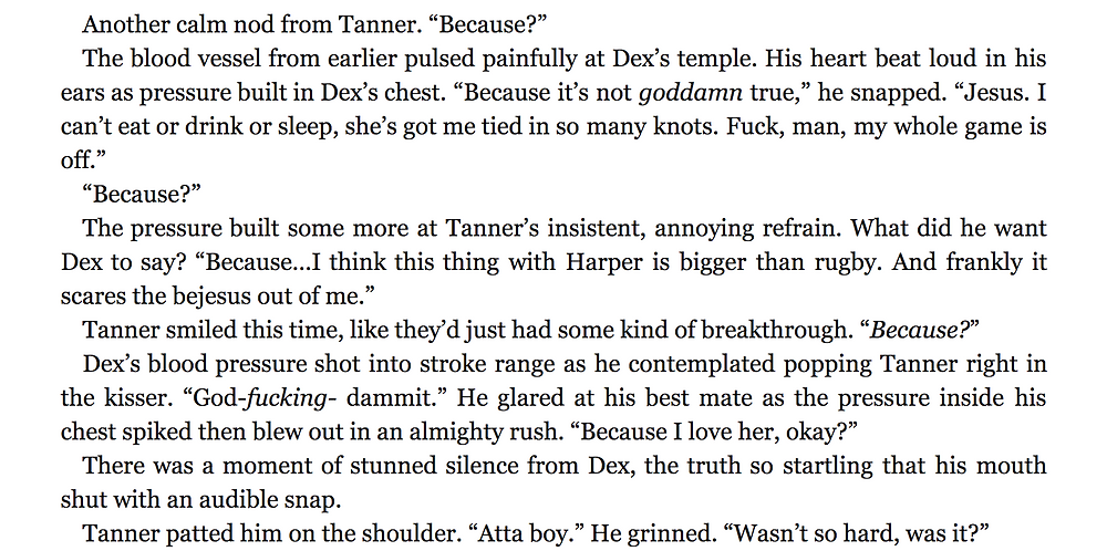 "A Scene from Playing It Cool, where Dex's captain helps him figure out he really loves Harper. Dex says how he feels, Tanner says, ""BECAUSE?"", and finally Dex blurts out that he loves her."