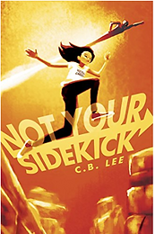 Not Your Sidekick by C B Lee