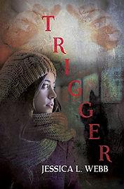 Trigger by Jessica L. Webb
