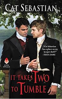 It Takes Two to Tumble by Cat Sebastian