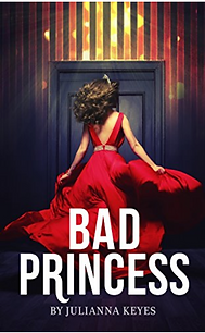 Bad Princess by Julianna Keyes