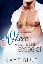 Where You Least Expect by Kaye Blue