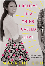 I Belive in a Thing Called Love by Maureen Goo