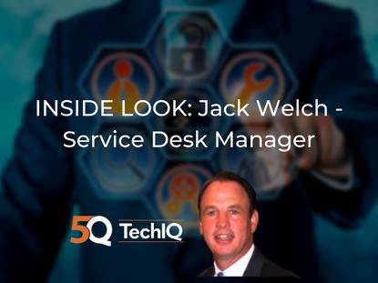 INSIDE LOOK: Jack Welch - Service Desk Manager