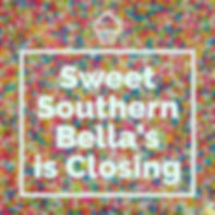 Sweet Southern Bella's is Closing