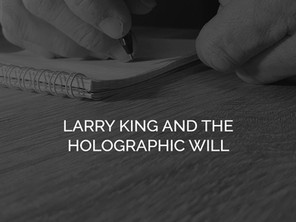 LARRY KING AND THE HOLOGRAPHIC WILL