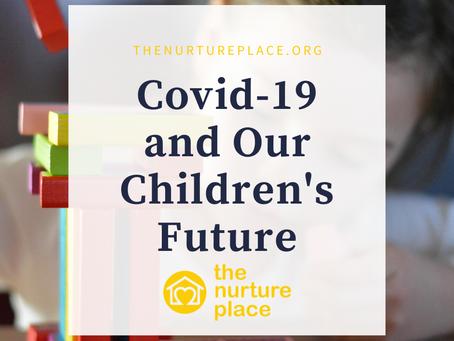 COVID-19 and Our Children's Future