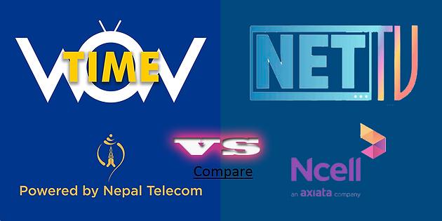 NetTv Nepal Vs WOW Time : IPTV App
