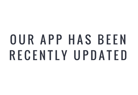 Our App Has Been Recently Updated