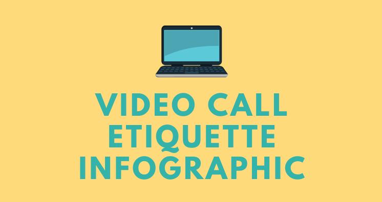 Video Call Etiquette Infographic